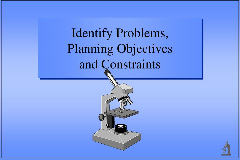 identify problems planning objectives and constraints