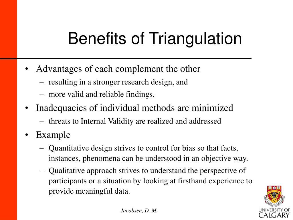 Benefits of Triangulation