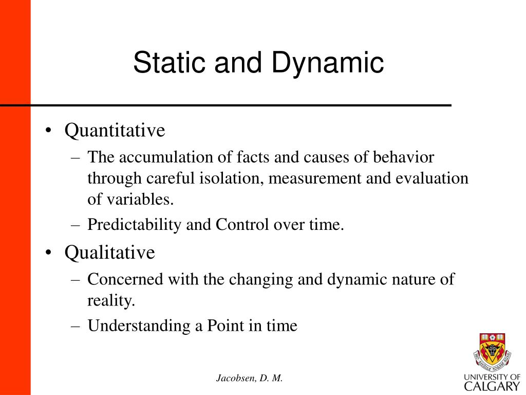 Static and Dynamic