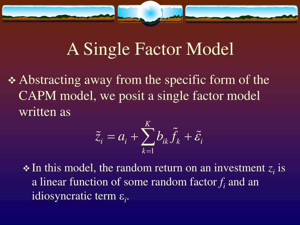 A Single Factor Model