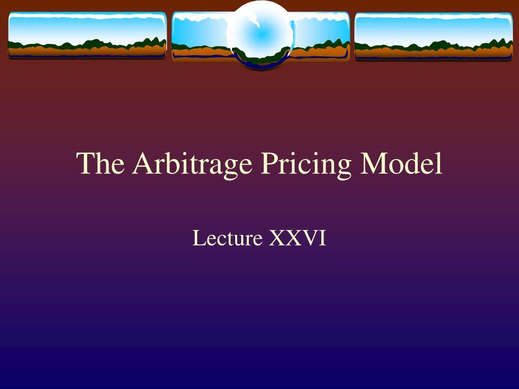 The Arbitrage Pricing Model