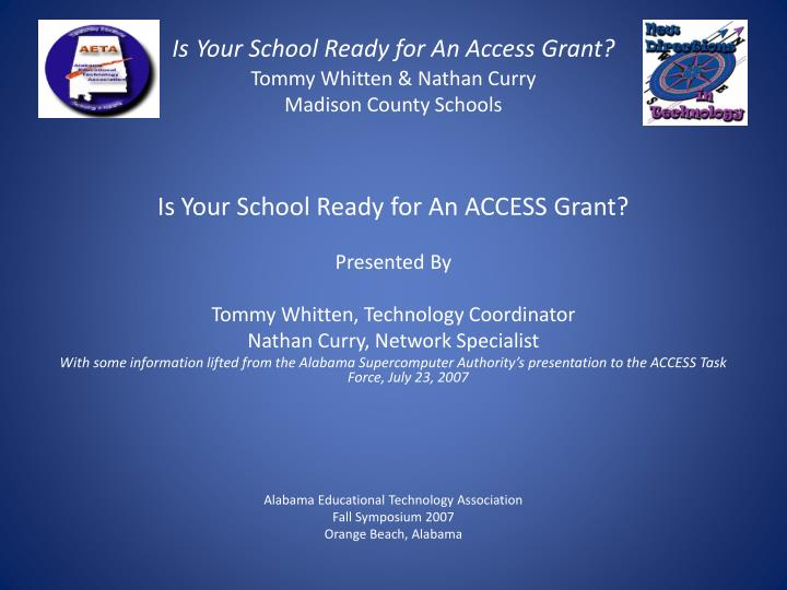 Is your school ready for an access grant tommy whitten nathan curry madison county schools