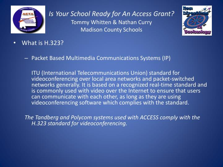 Is your school ready for an access grant tommy whitten nathan curry madison county schools3