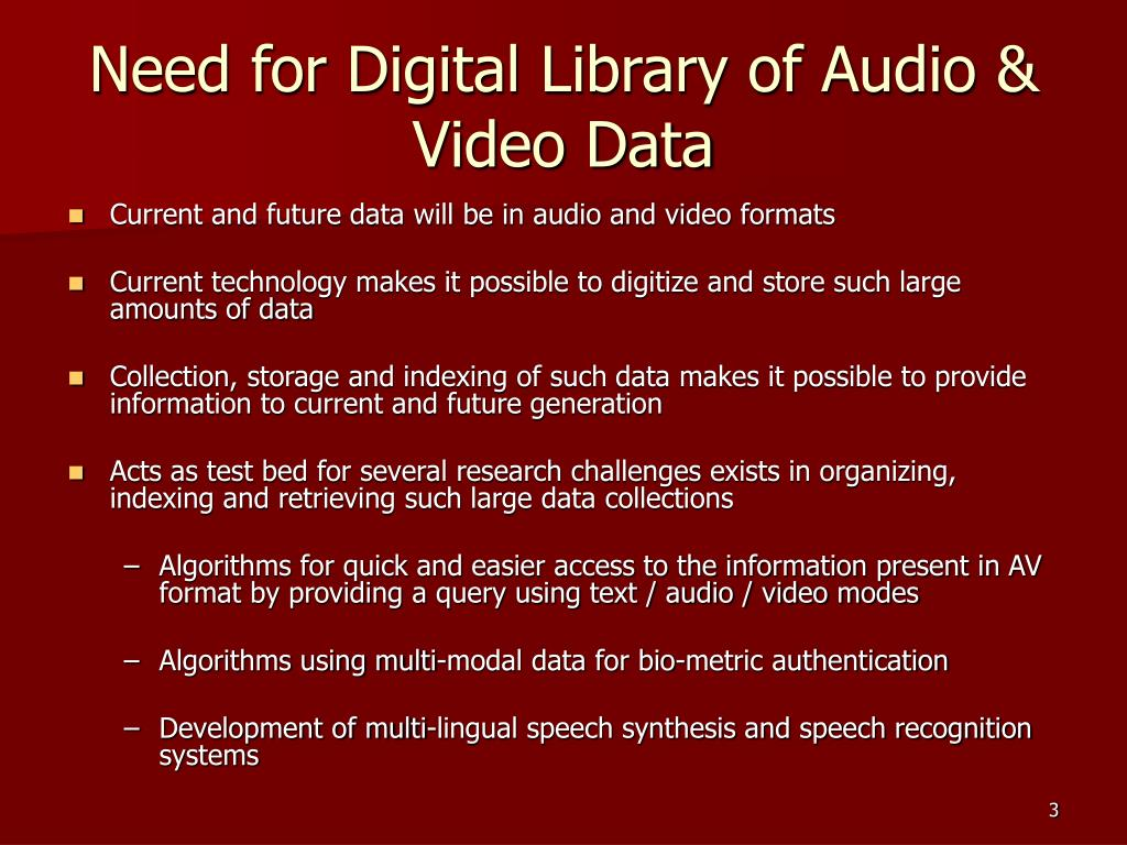 Need for Digital Library of Audio & Video Data