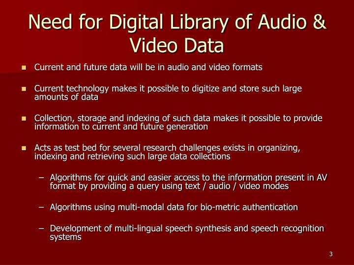 Need for digital library of audio video data