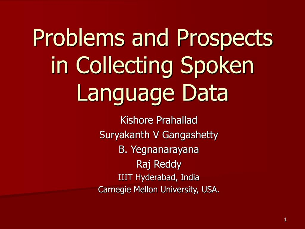 Problems and Prospects in Collecting Spoken Language Data