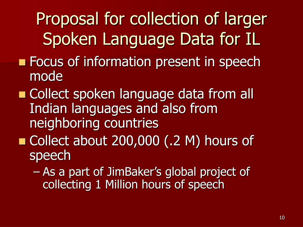 Proposal for collection of larger Spoken Language Data for IL