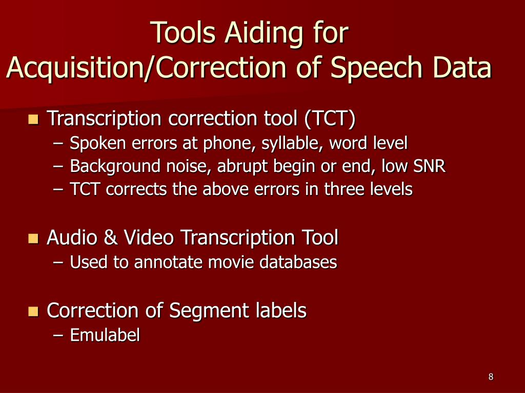 Tools Aiding for Acquisition/Correction of Speech Data
