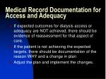 medical record documentation for access and adequacy