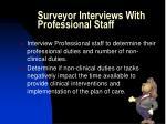 surveyor interviews with professional staff