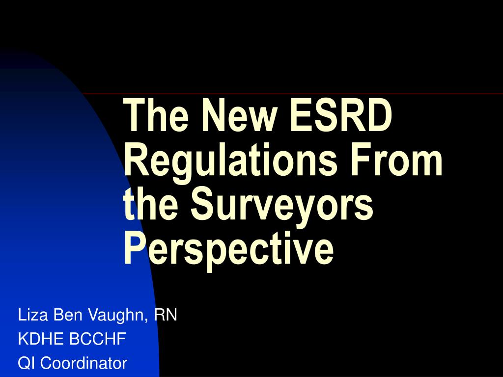 the new esrd regulations from the surveyors perspective