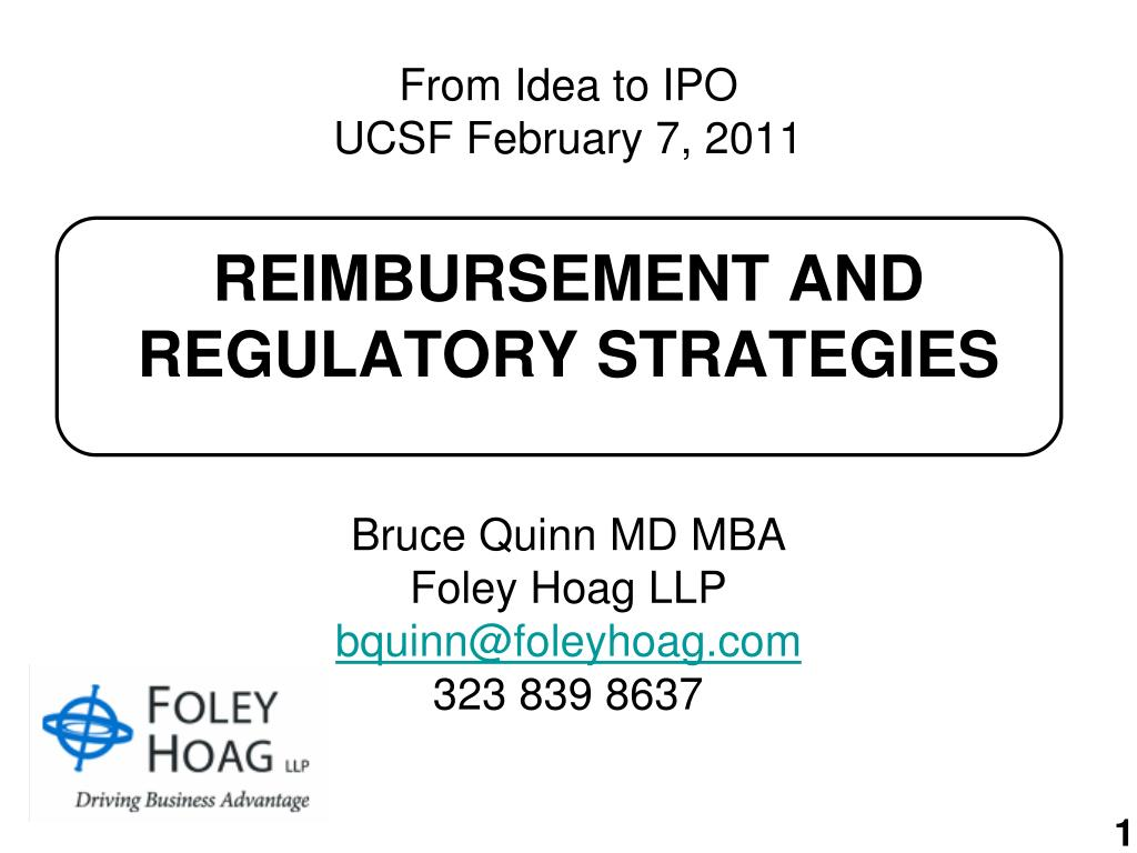 from idea to ipo ucsf february 7 2011 reimbursement and regulatory strategies l.