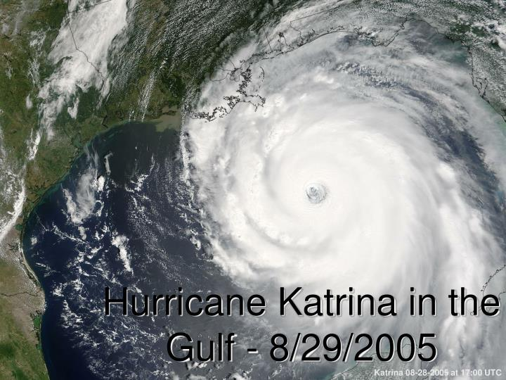 Hurricane Katrina in the Gulf - 8/29/2005