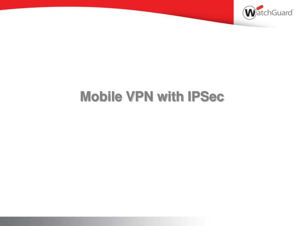 Mobile VPN with IPSec