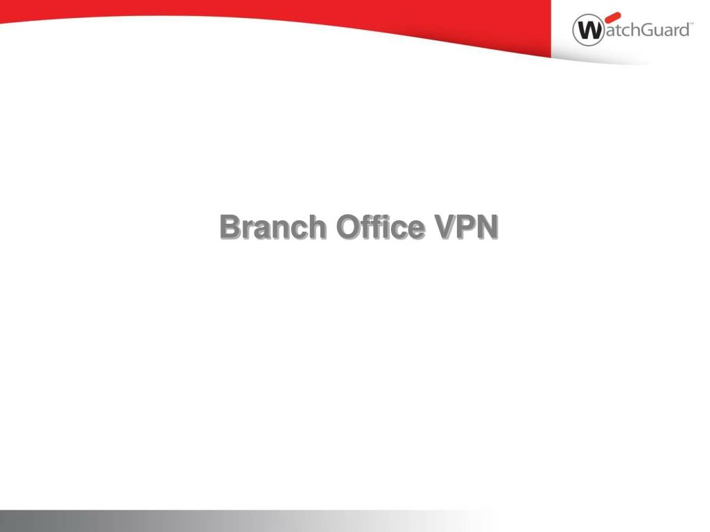 Branch Office VPN