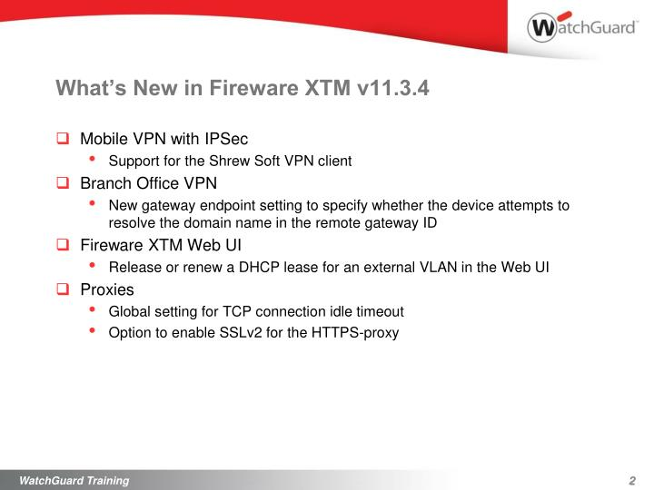 What s new in fireware xtm v11 3 42