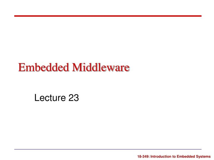 Embedded middleware