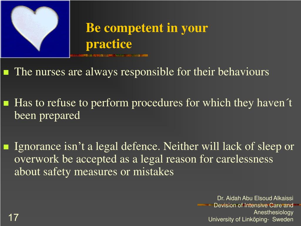 Be competent in your practice