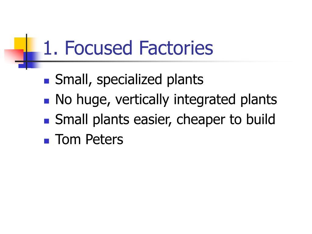 1. Focused Factories