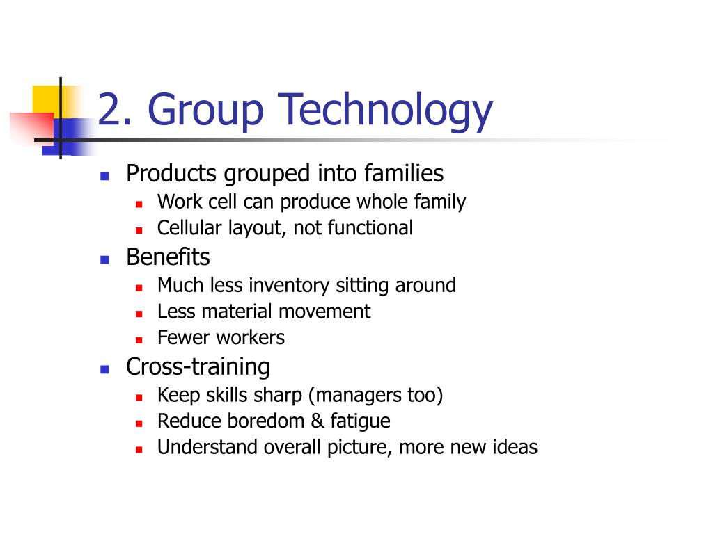 2. Group Technology