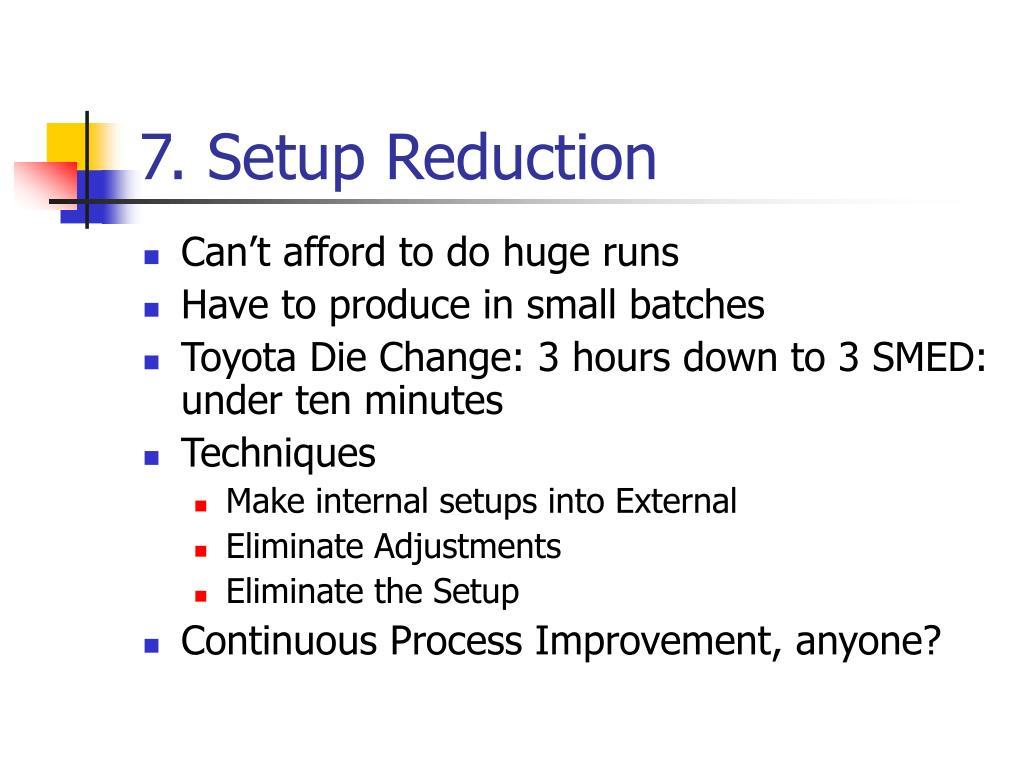 7. Setup Reduction