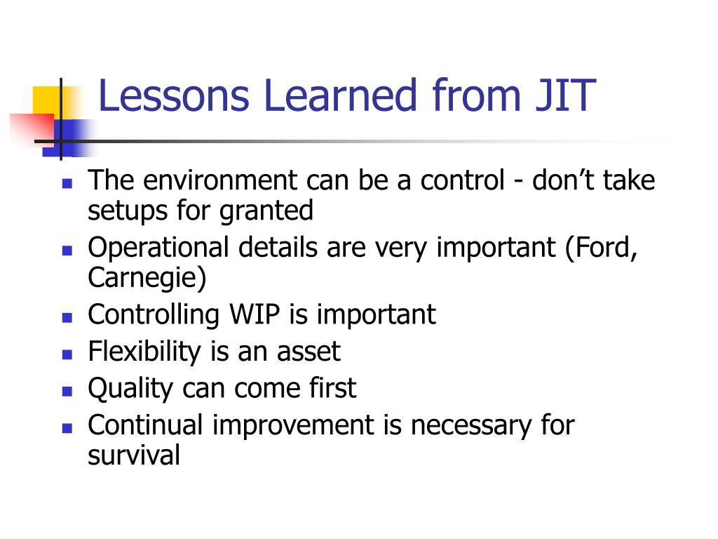 Lessons Learned from JIT