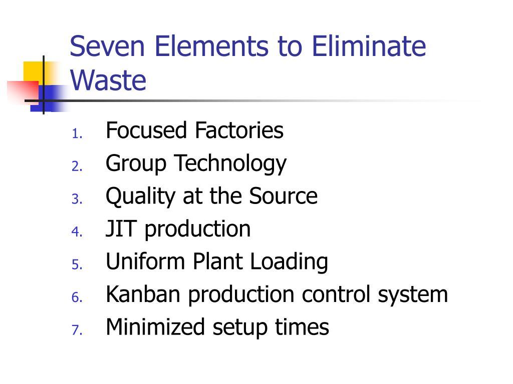 Seven Elements to Eliminate Waste