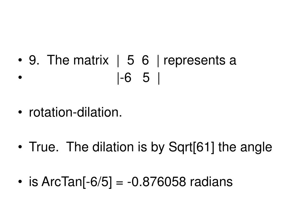 9.  The matrix     5  6    represents a