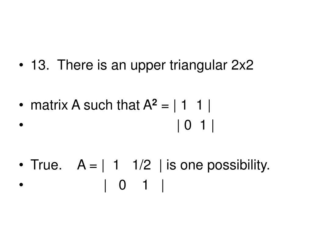 13.  There is an upper triangular 2x2