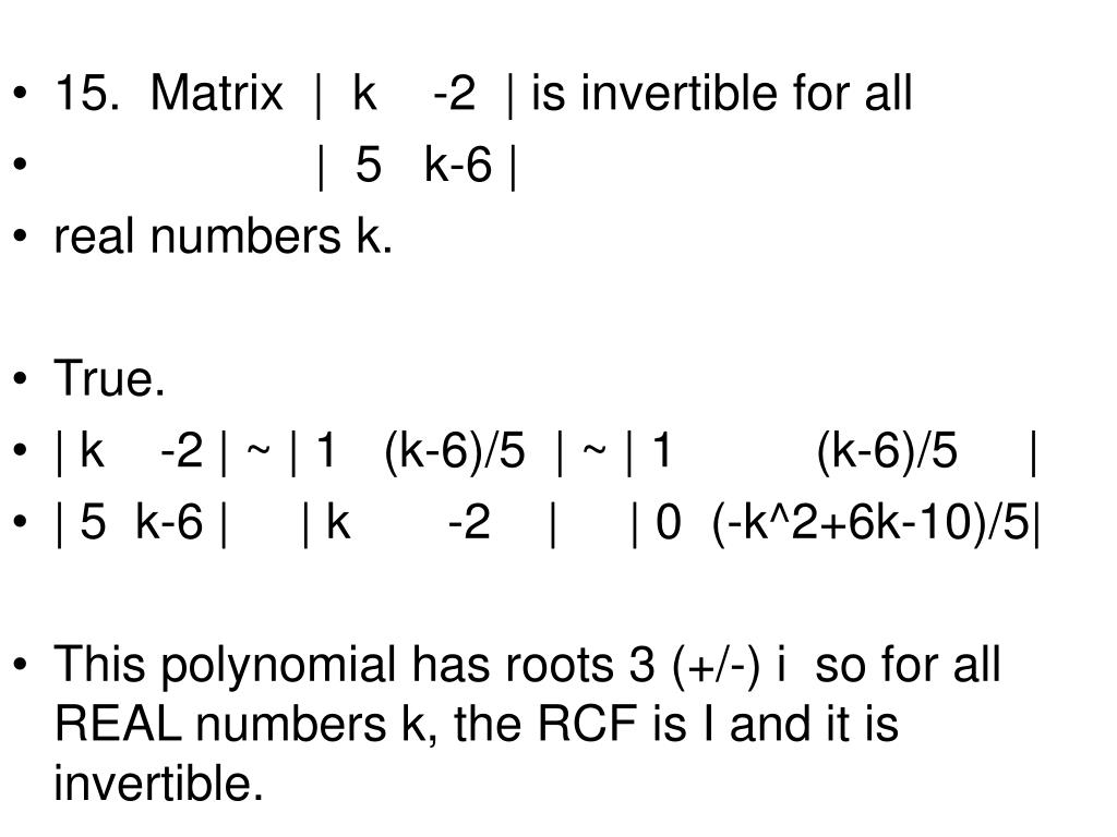 15.  Matrix     k    -2    is invertible for all