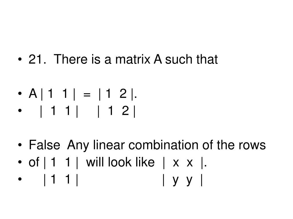 21.  There is a matrix A such that