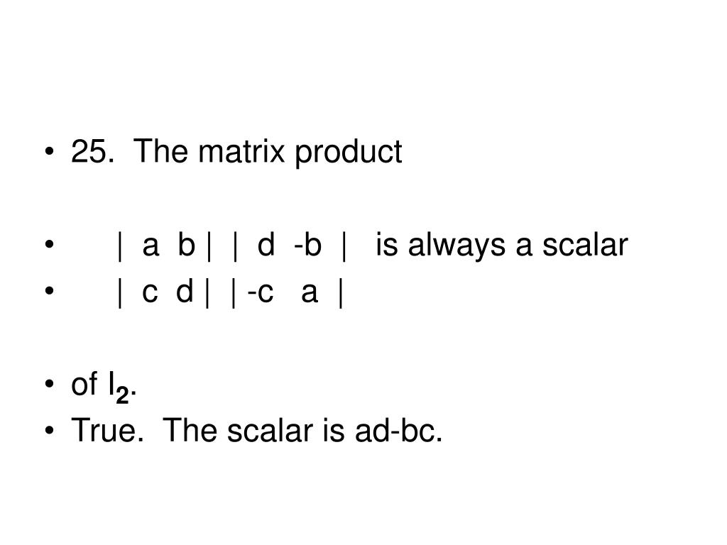 25.  The matrix product