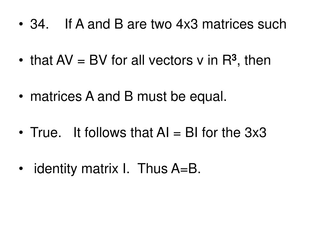 34.    If A and B are two 4x3 matrices such