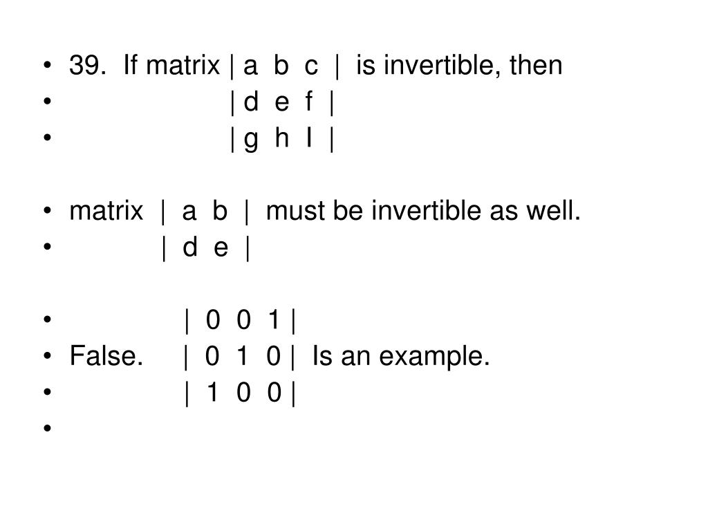 39.  If matrix   a  b  c     is invertible, then
