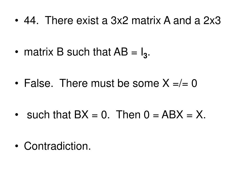 44.  There exist a 3x2 matrix A and a 2x3