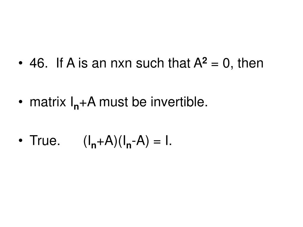 46.  If A is an nxn such that A