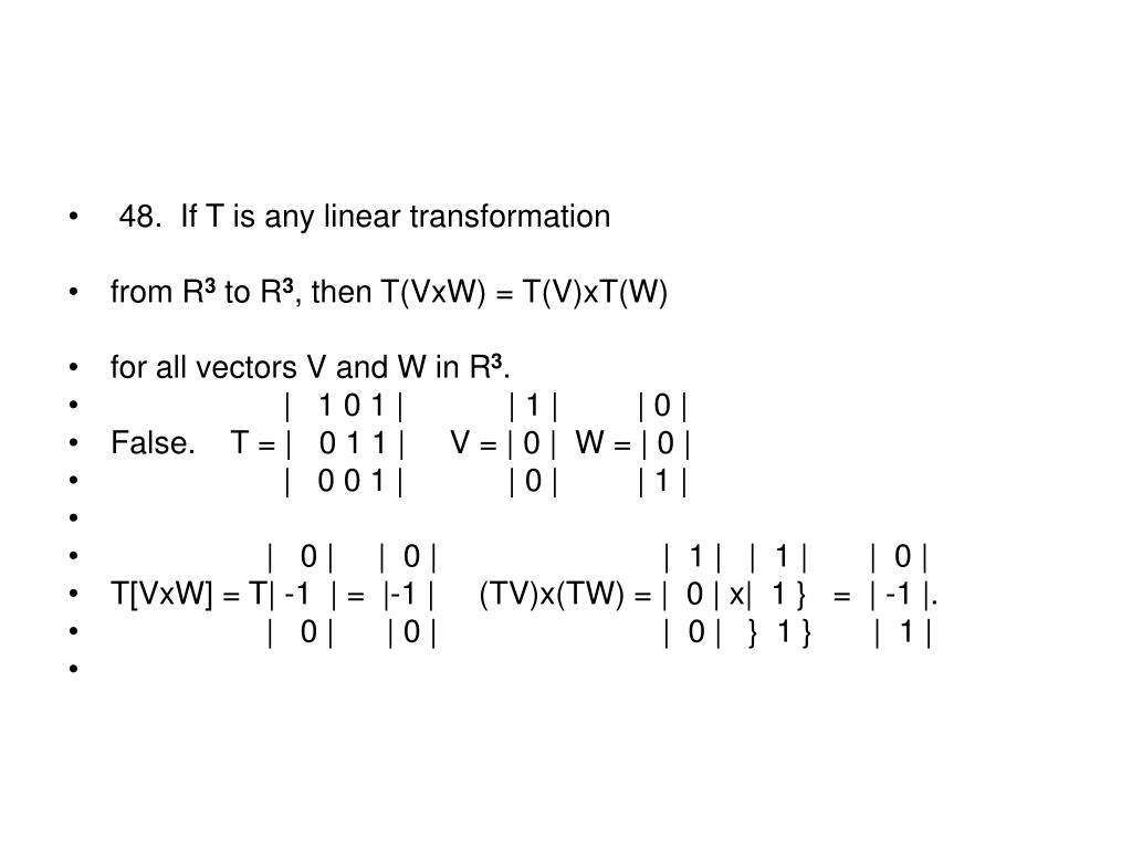 48.  If T is any linear transformation