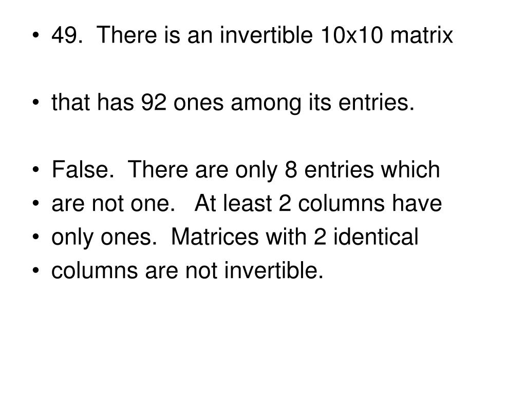 49.  There is an invertible 10x10 matrix