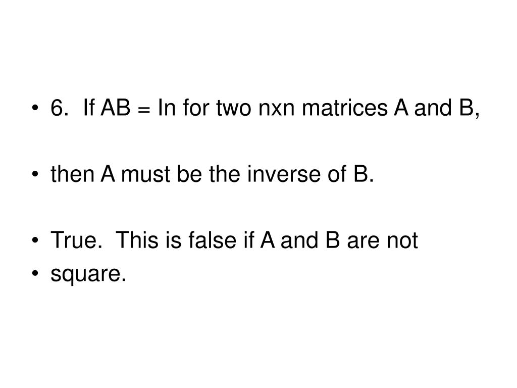 6.  If AB = In for two nxn matrices A and B,