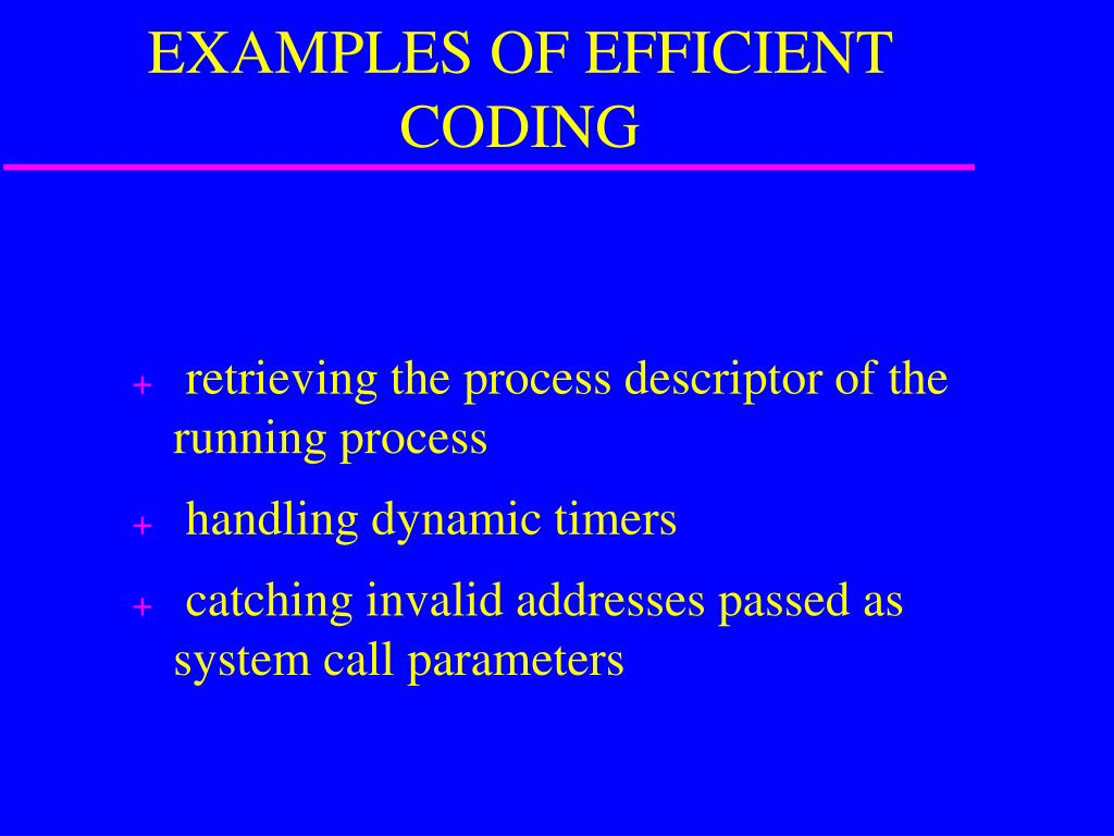 EXAMPLES OF EFFICIENT CODING