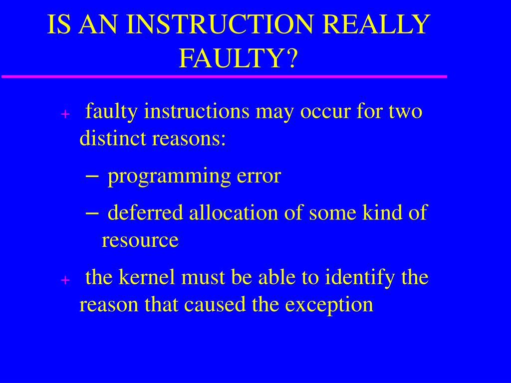 IS AN INSTRUCTION REALLY FAULTY?