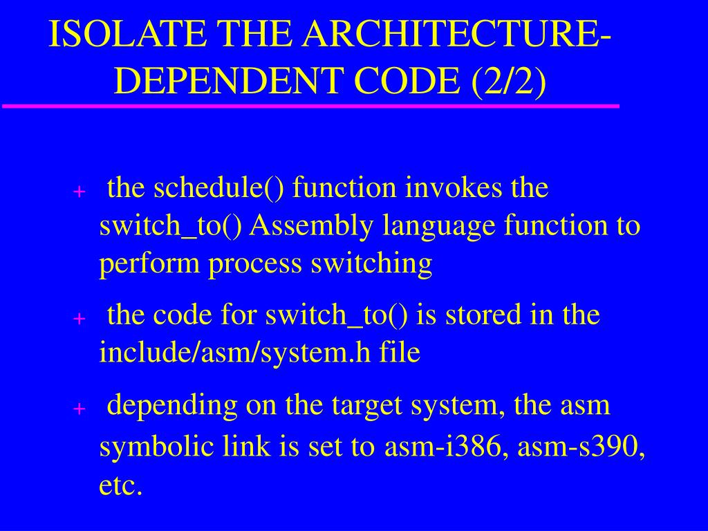 ISOLATE THE ARCHITECTURE-DEPENDENT CODE (2/2)
