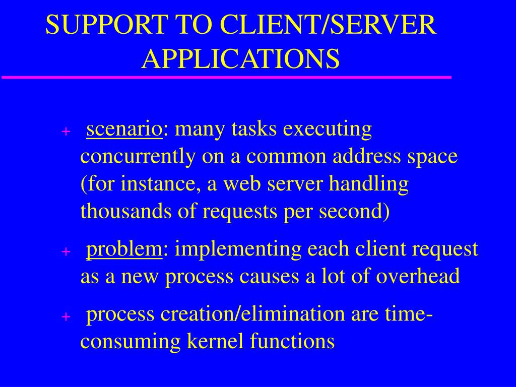 SUPPORT TO CLIENT/SERVER APPLICATIONS