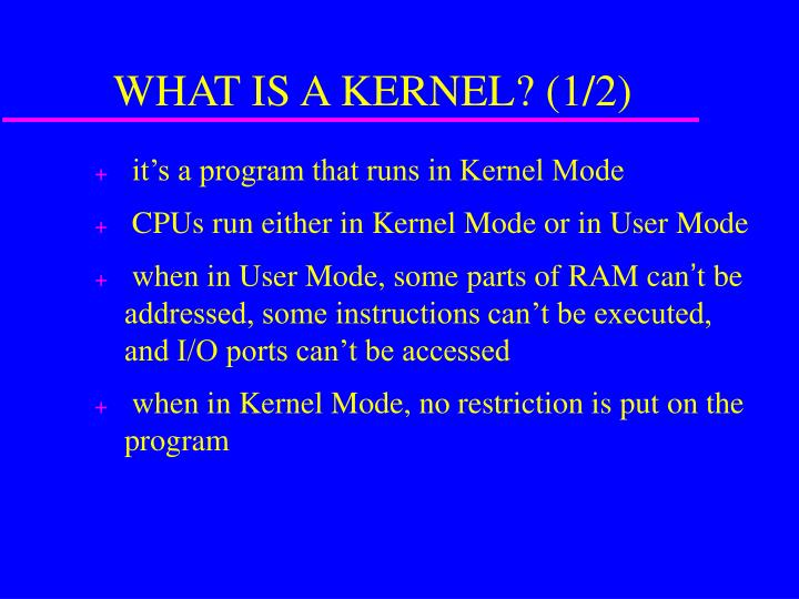 What is a kernel 1 2