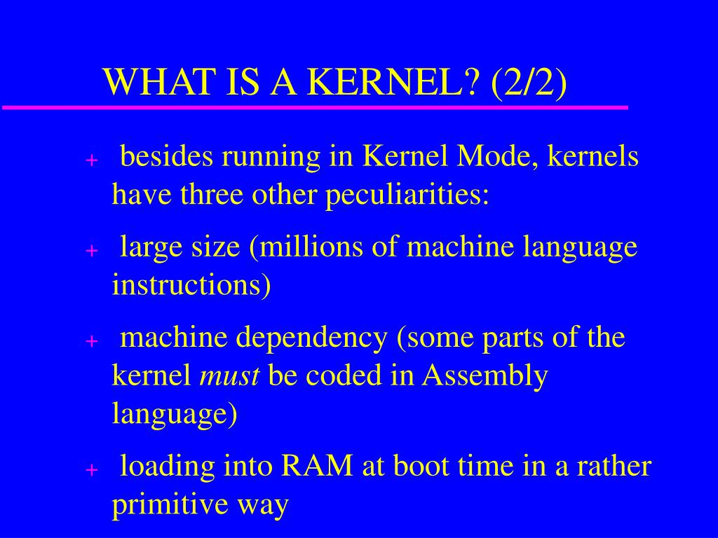 WHAT IS A KERNEL? (2/2)