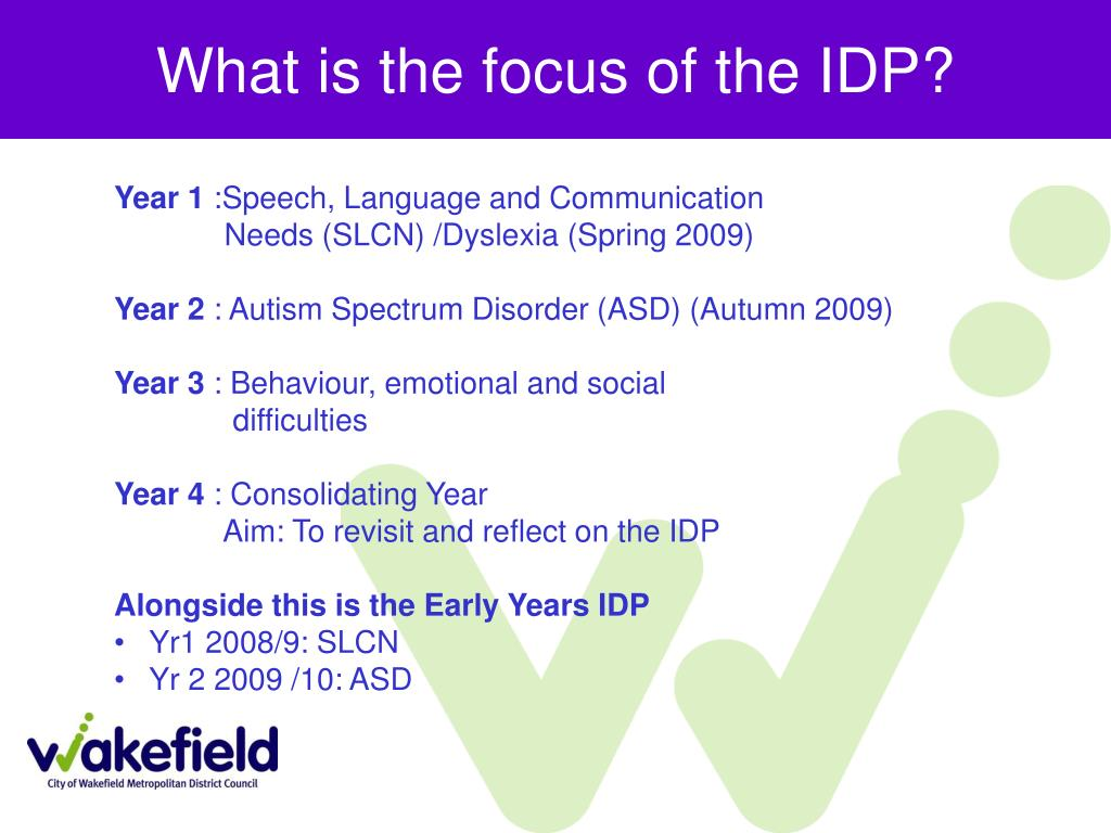 What is the focus of the IDP?