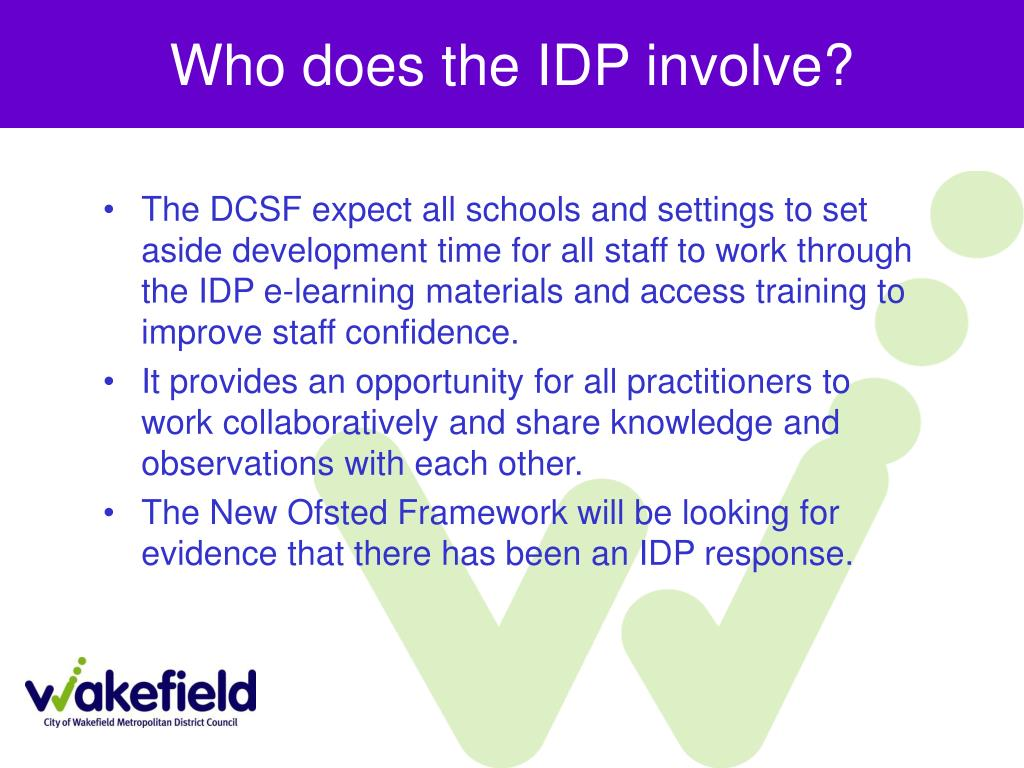 Who does the IDP involve?