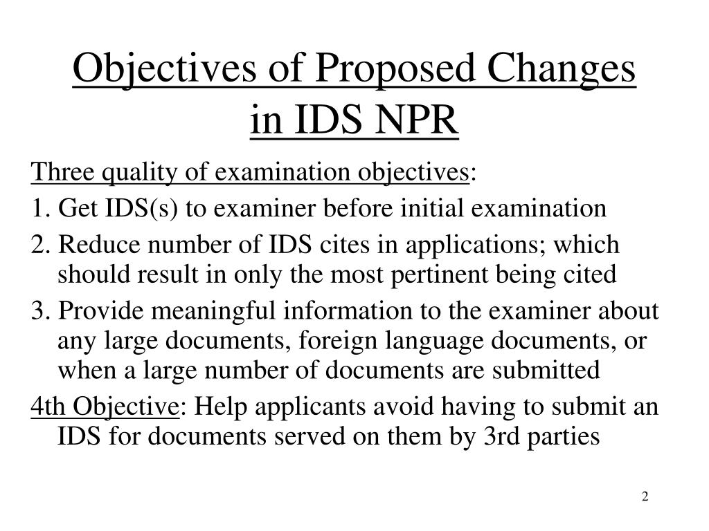 Objectives of Proposed Changes in IDS NPR