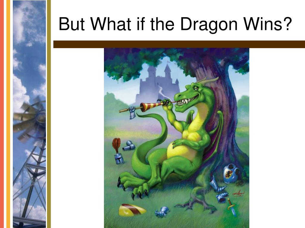 But What if the Dragon Wins?