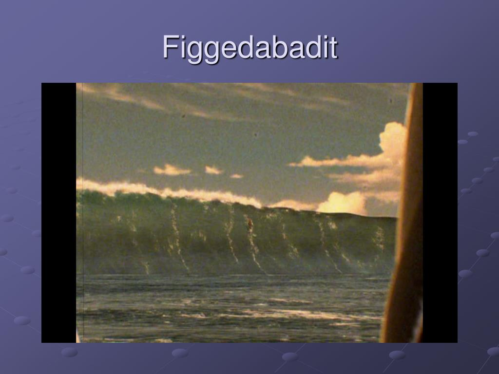 Figgedabadit